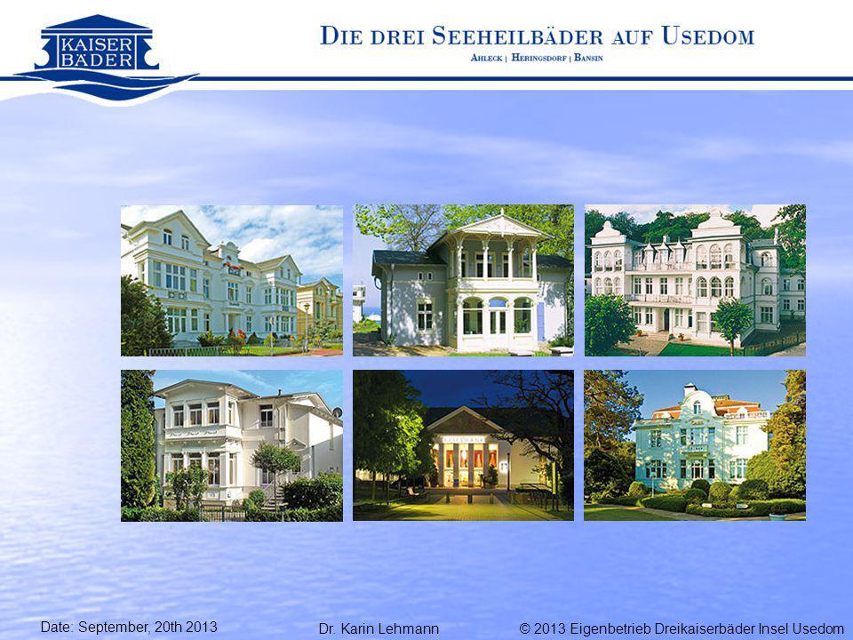 © 2013 Eigenbetrieb Dreikaiserbäder Insel UsedomDr. Karin Lehmann Date: September, 20th 2013