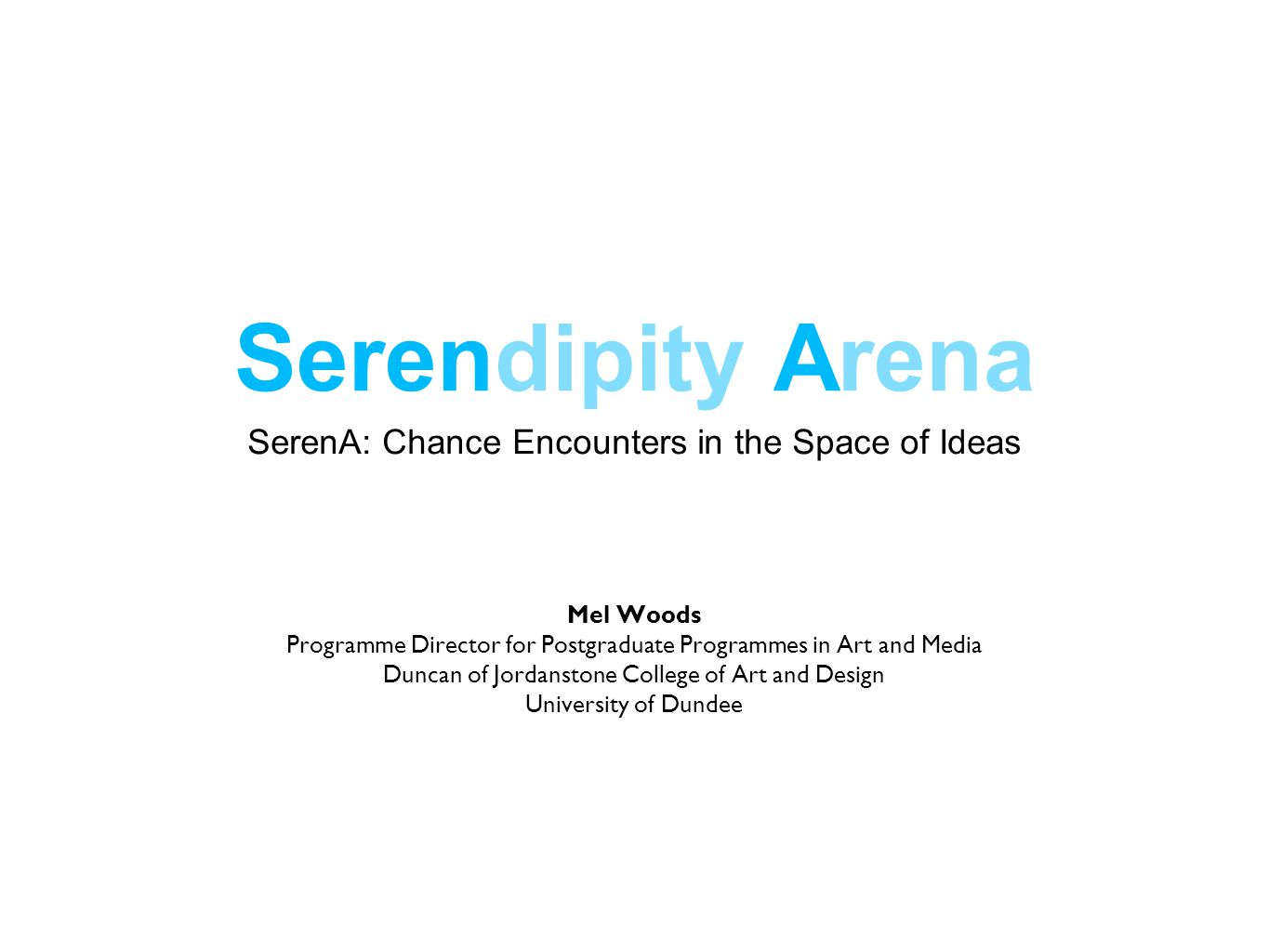 Serendipity Arena Chance Encounters in the Space of Ideas A £1.87 million UKRC funded project, which will investigate serendipity, to deliver new understanding of the role it plays in research and innovation in the digital economy.