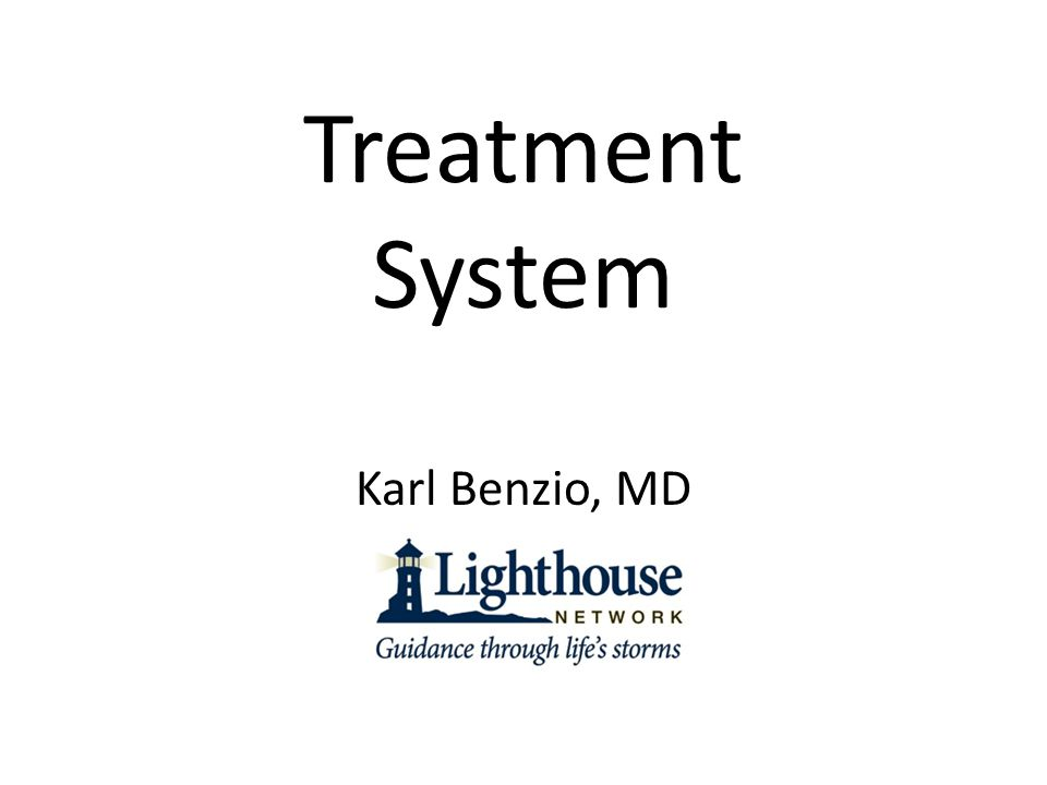 Treatment System Karl Benzio, MD