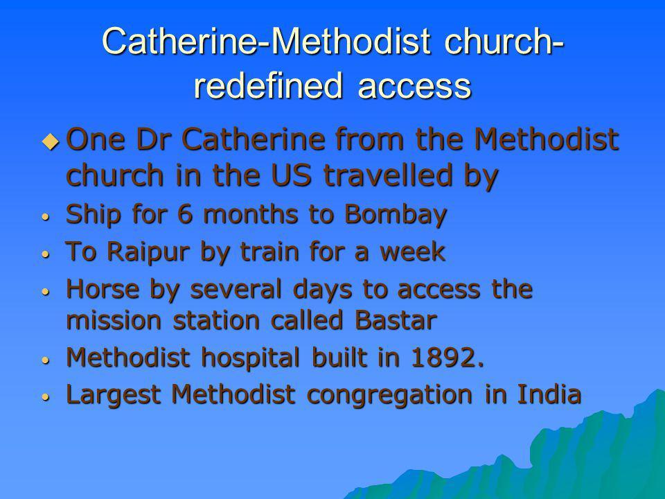 Catherine-Methodist church- redefined access One Dr Catherine from the Methodist church in the US travelled by One Dr Catherine from the Methodist chu