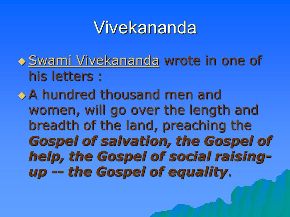 Vivekananda Swami Vivekananda wrote in one of his letters : Swami Vivekananda wrote in one of his letters : Swami Vivekananda Swami Vivekananda A hund