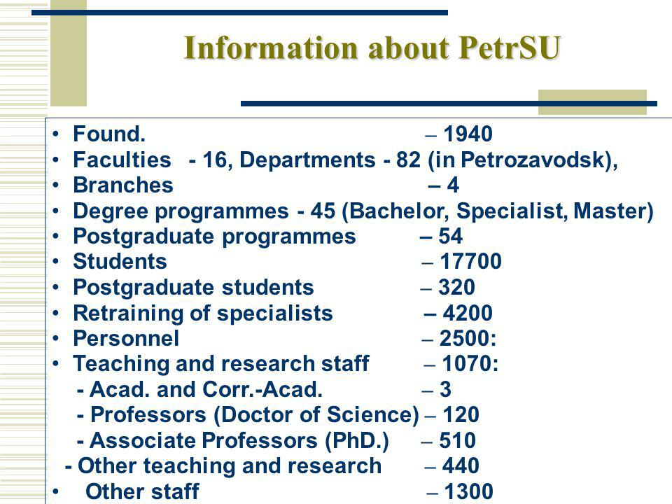 Main results of activity (2003) - 30-35 place in rating of 93 classical Universities in Russia -- Successful Evaluation of 5-year activity of PetrSU (State license, Attestation and accreditation for next 5 year) - State accreditation of PetrSU as scientific organization - International and All-Russian conferncies and seminars - 76