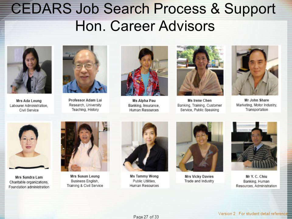Version 2 : For student detail reference Page 27 of 33 CEDARS Job Search Process & Support Hon.