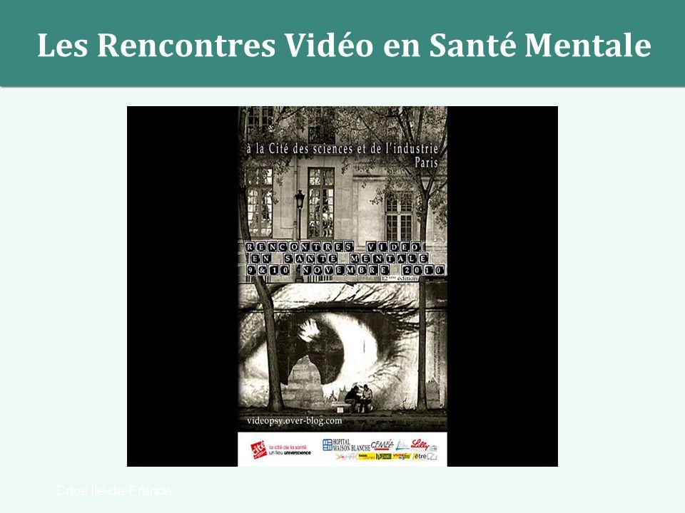 Crips Ile-de-France Les Rencontres Vidéo en Santé Mentale