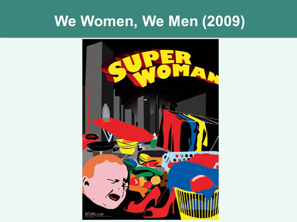 We Women, We Men (2009)
