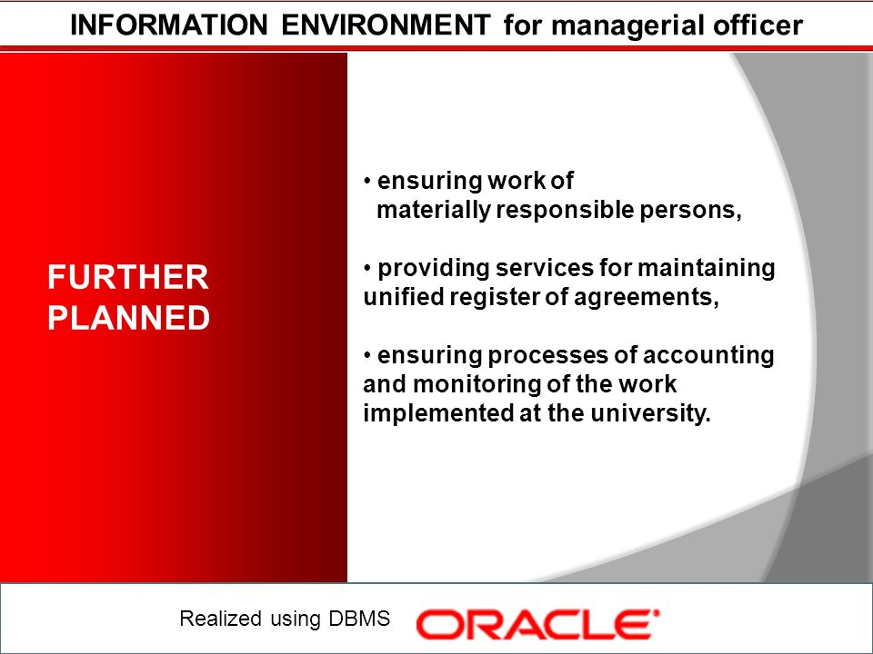 INFORMATION ENVIRONMENT for managerial officer Realized using DBMS FURTHER PLANNED ensuring work of materially responsible persons, providing services