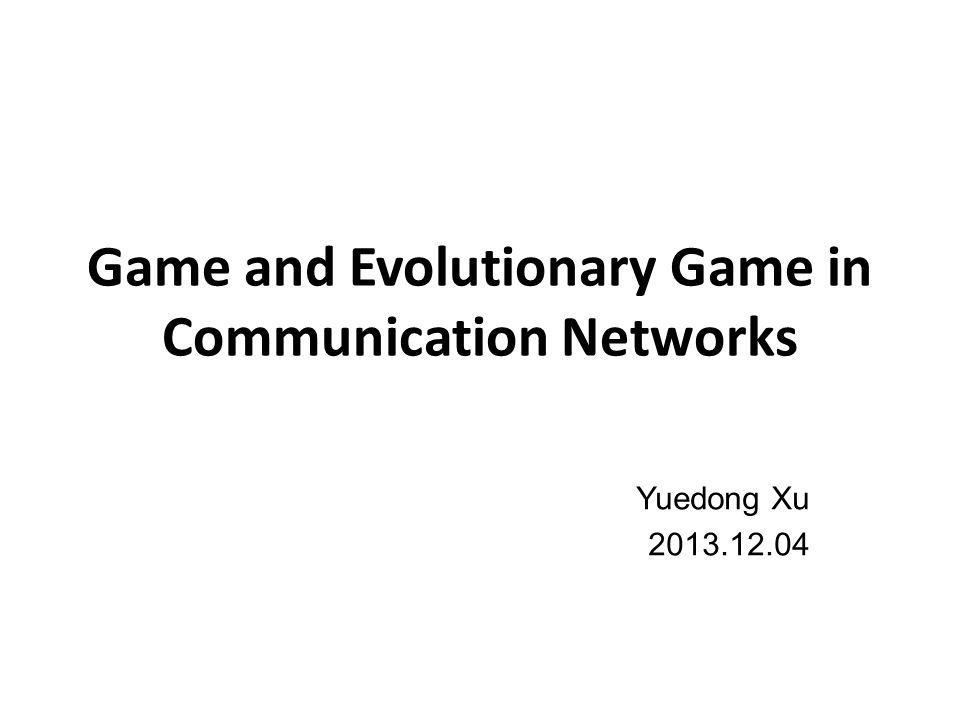 Outline Game Theory: A Premier Evolutionary Game Applications to Networks Potential Research Fields Using as less math as possible .
