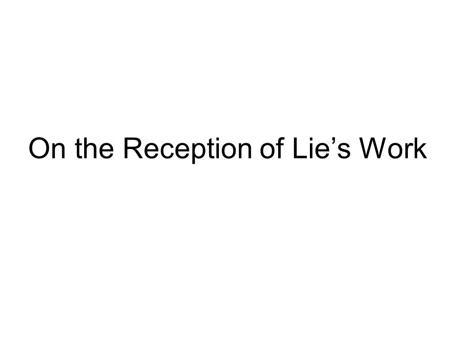 On the Reception of Lies Work