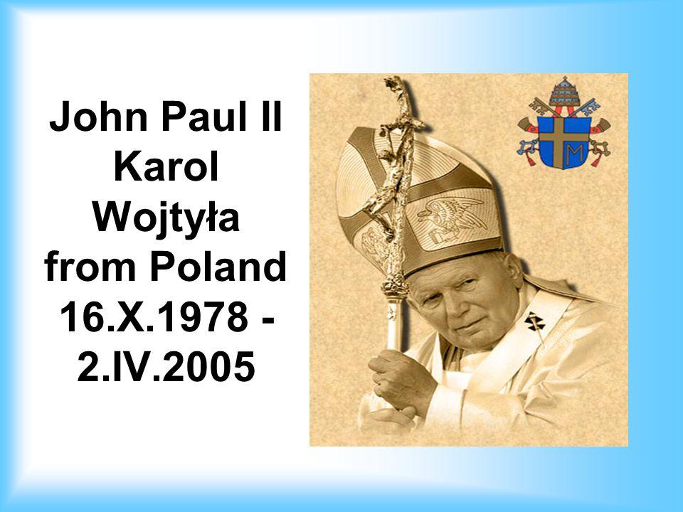John Paul II Karol Wojtyła from Poland 16.X.1978 - 2.IV.2005