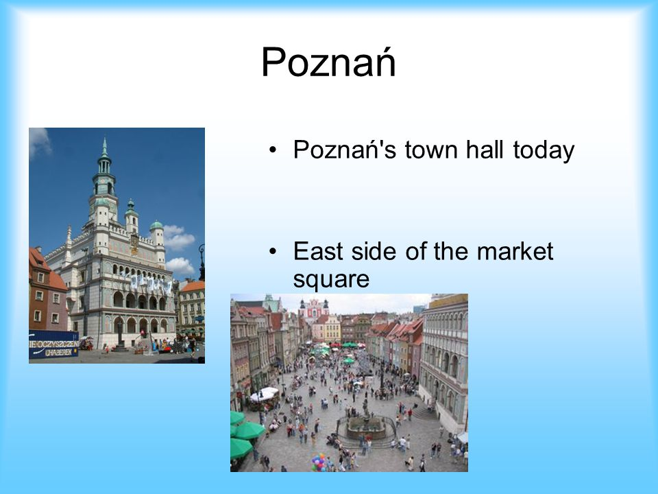 Poznań Poznań's town hall today East side of the market square