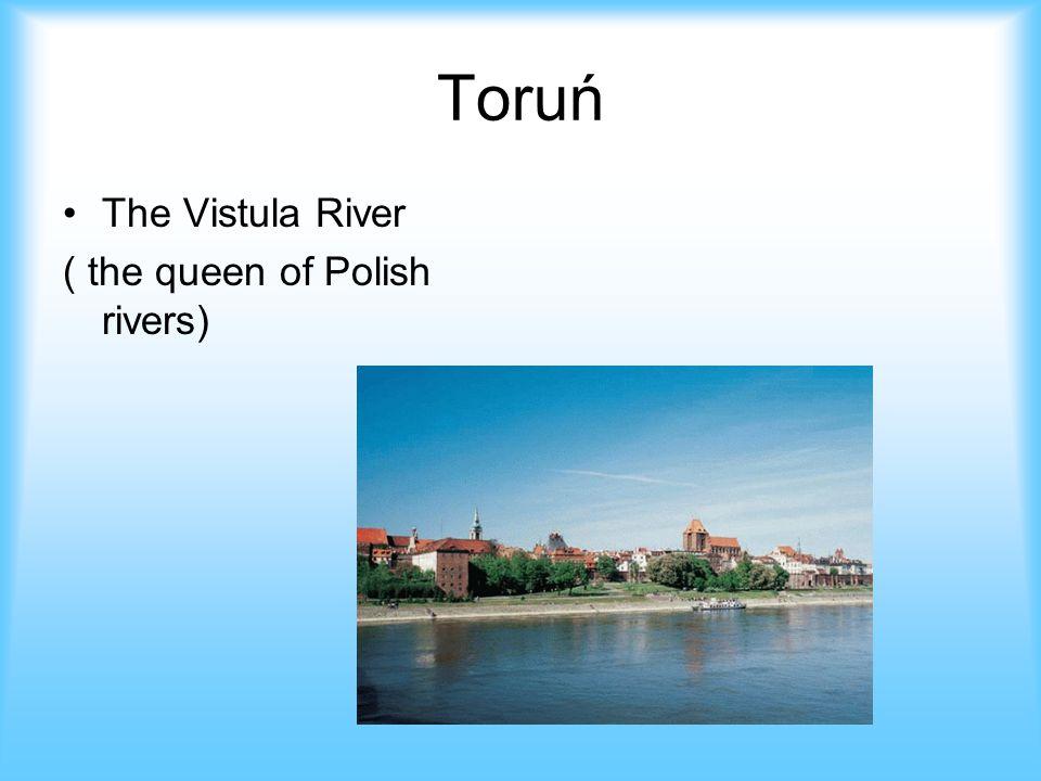 Toruń The Vistula River ( the queen of Polish rivers)
