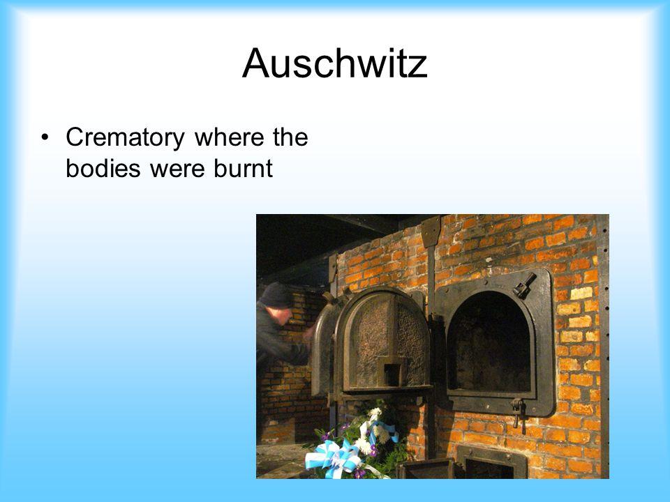 Auschwitz Crematory where the bodies were burnt