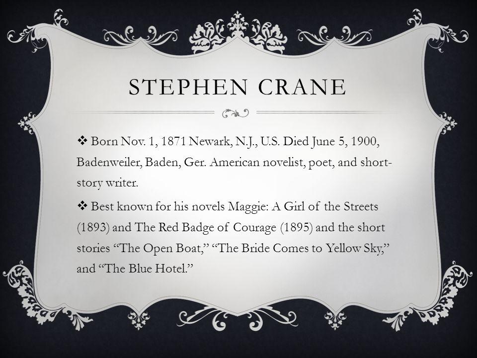 STEPHEN CRANE Born Nov. 1, 1871 Newark, N.J., U.S.