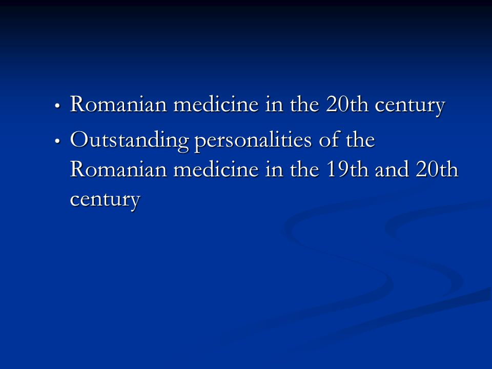 Romanian medicine in the 20th century Romanian medicine in the 20th century Outstanding personalities of the Romanian medicine in the 19th and 20th century Outstanding personalities of the Romanian medicine in the 19th and 20th century
