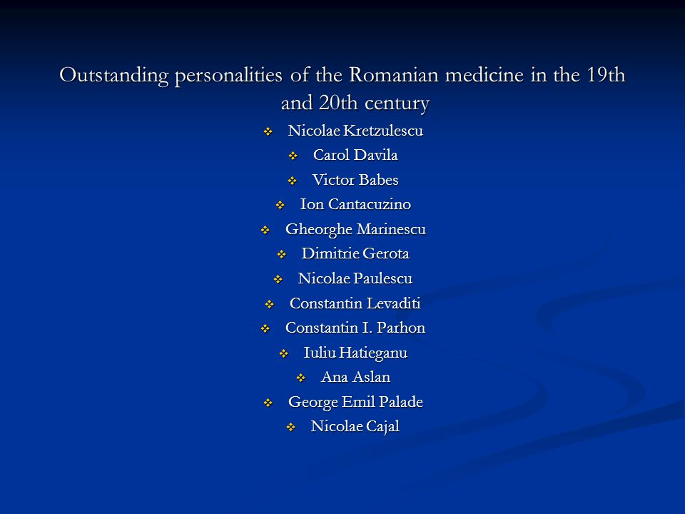 Outstanding personalities of the Romanian medicine in the 19th and 20th century Nicolae Kretzulescu Nicolae Kretzulescu Carol Davila Carol Davila Victor Babes Victor Babes Ion Cantacuzino Ion Cantacuzino Gheorghe Marinescu Gheorghe Marinescu Dimitrie Gerota Dimitrie Gerota Nicolae Paulescu Nicolae Paulescu Constantin Levaditi Constantin Levaditi Constantin I.