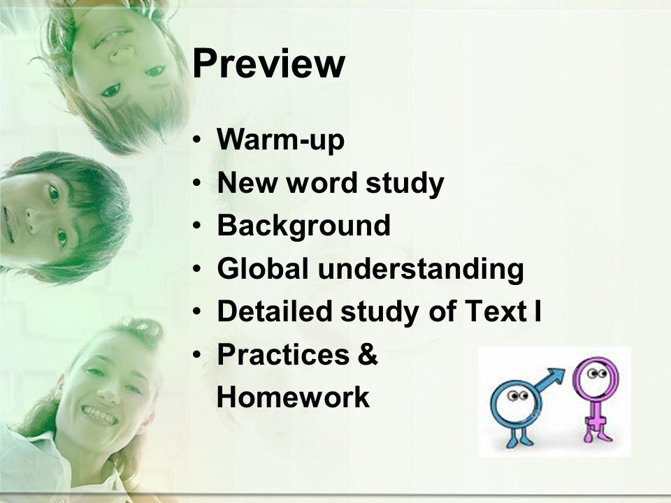 Preview Warm-up New word study Background Global understanding Detailed study of Text I Practices & Homework