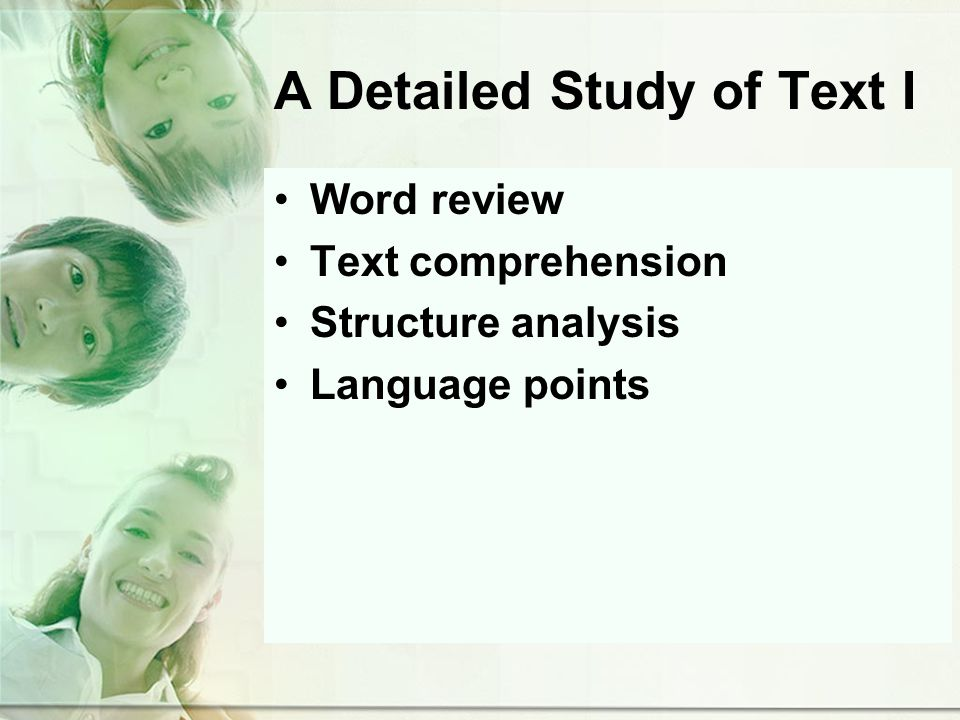 A Detailed Study of Text I Word review Text comprehension Structure analysis Language points