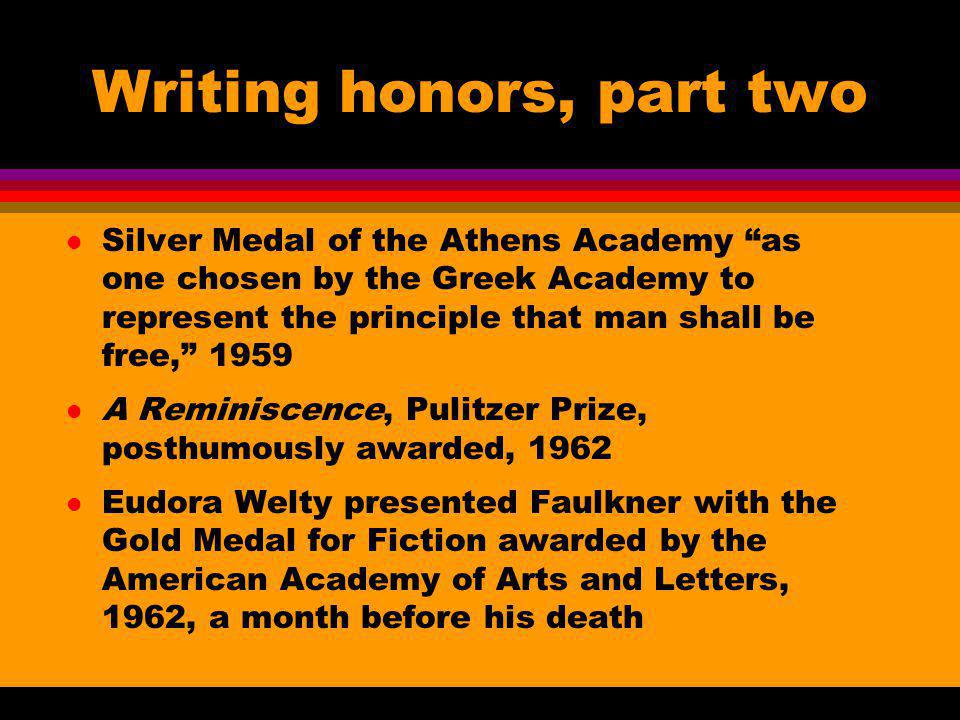 Writing honors, part two l Silver Medal of the Athens Academy as one chosen by the Greek Academy to represent the principle that man shall be free, 19