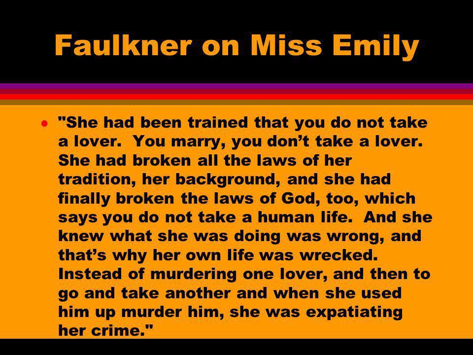 Faulkner on Miss Emily l
