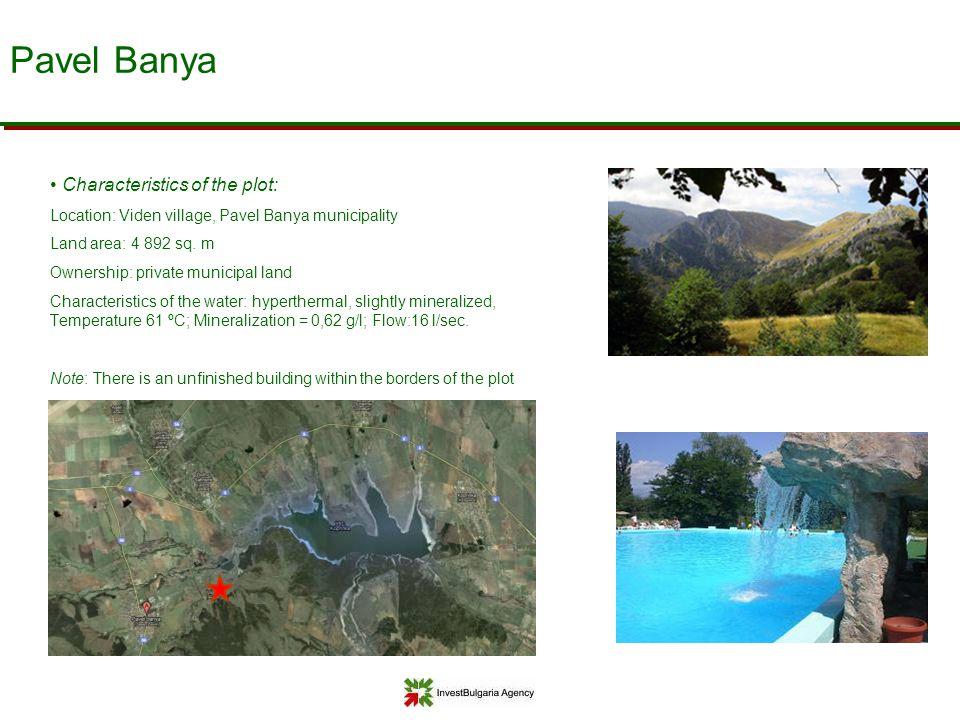 Pavel Banya Characteristics of the plot: Location: Viden village, Pavel Banya municipality Land area: 4 892 sq. m Ownership: private municipal land Ch