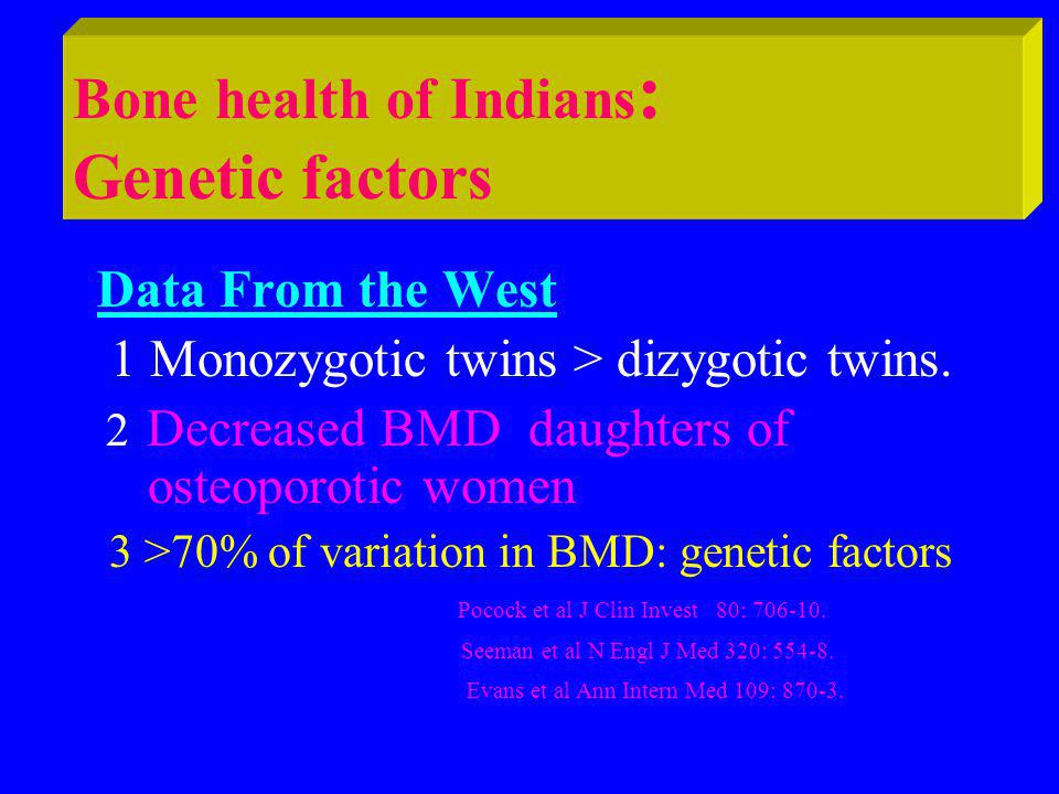 Data From the West 1 Monozygotic twins > dizygotic twins.