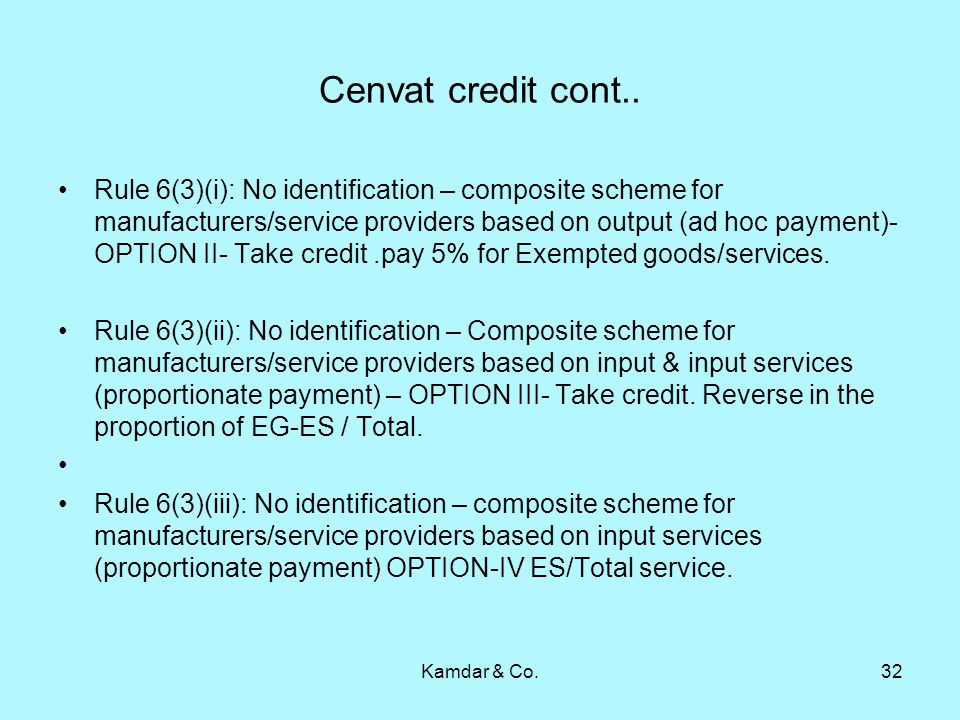 Cenvat credit cont.. Rule 6(3)(i): No identification – composite scheme for manufacturers/service providers based on output (ad hoc payment)- OPTION I