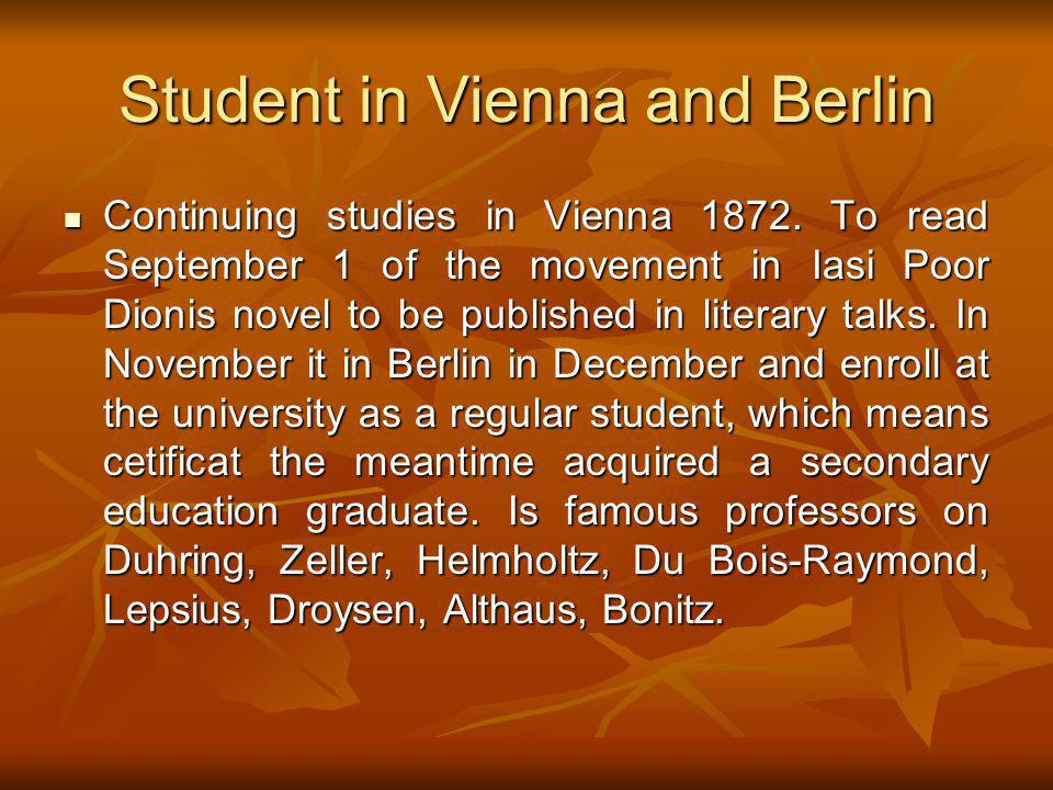 Student in Vienna and Berlin Continuing studies in Vienna 1872.
