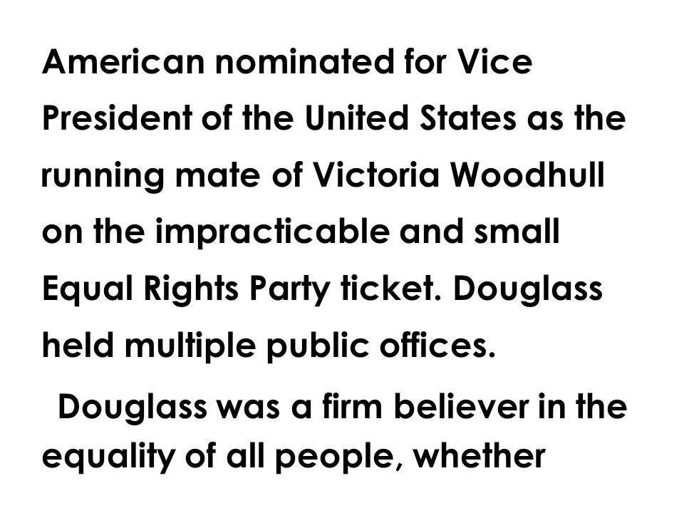 American nominated for Vice President of the United States as the running mate of Victoria Woodhull on the impracticable and small Equal Rights Party ticket.