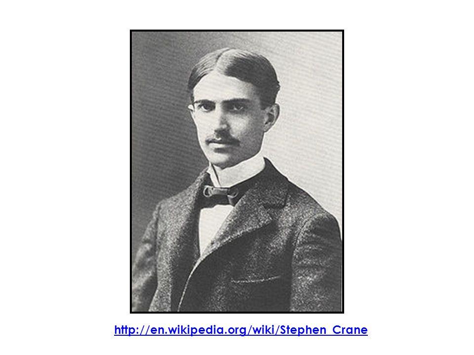 http://en.wikipedia.org/wiki/Stephen_Crane
