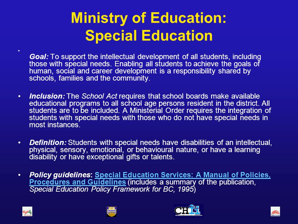 Ministry of Education: Special Education Goal: To support the intellectual development of all students, including those with special needs. Enabling a