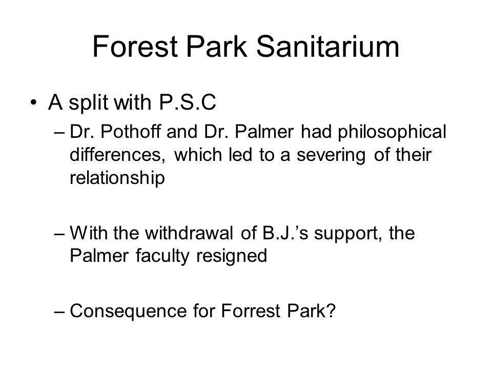 Forest Park Sanitarium A split with P.S.C –Dr.Pothoff and Dr.