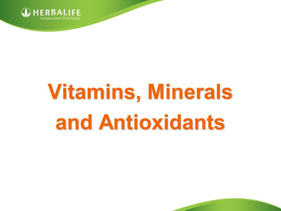 Vitamins & Minerals Vitamins are nutrients found in living plants & animals Minerals found in inorganic sources Vitamins & minerals are essential for a huge range or reasons; Mineral deficiency is the largest source of physical problems & aging Fighting infections and reducing the risk of disease (e,g, cancer) Aiding metabolism, converting fat and carbohydrates into energy Keeping cells strong, binding tissues together They regulate the balance of fluids in and out of cells They are a component of enzymes and hormones Assisting the forming of bone and tissue growth And much much more… Vitamins & minerals rely upon each other to function