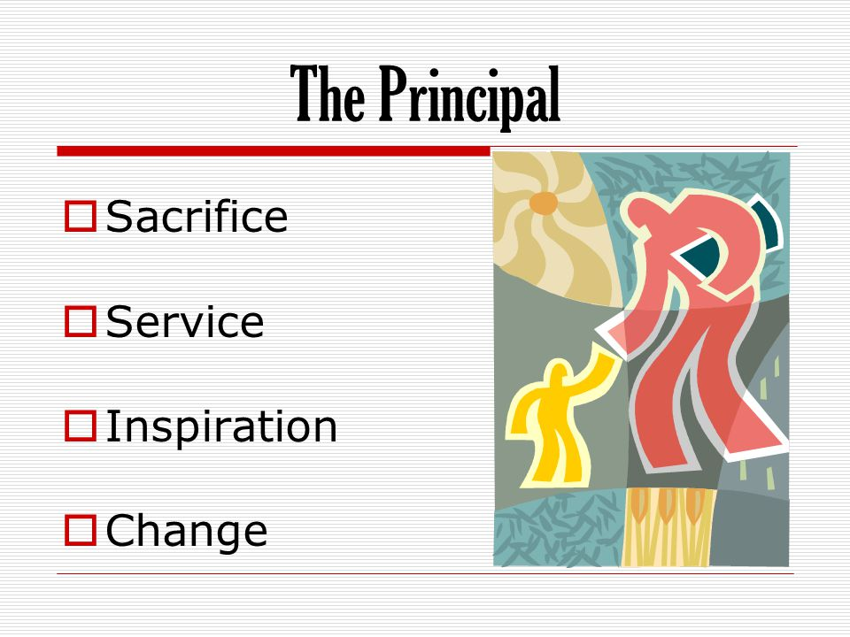The Principal Sacrifice Service Inspiration Change