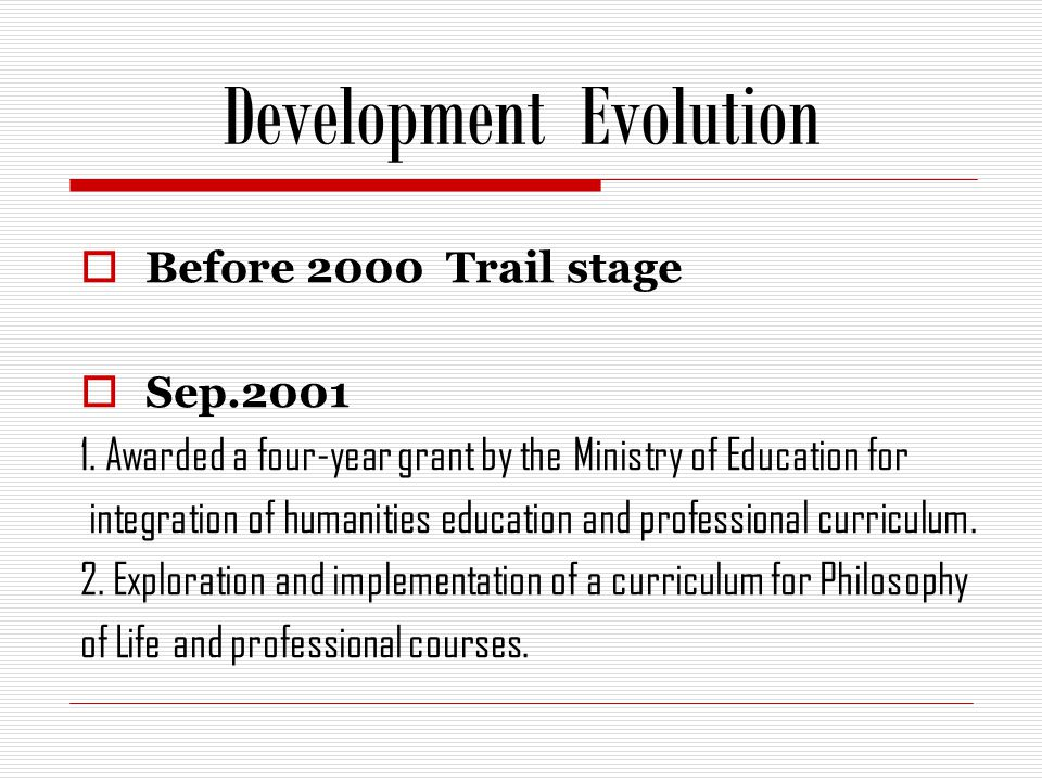 Development Evolution Before 2000 Trail stage Sep.2001 1.
