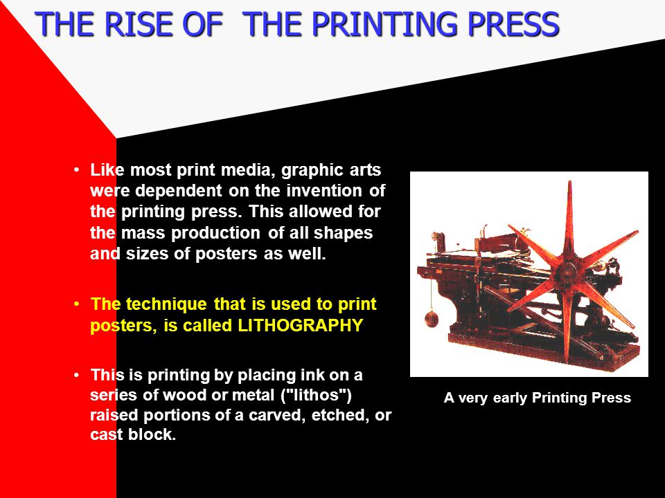 THE RISE OF THE PRINTING PRESS The art of Lithography was invented by a Czech named Aloysius Senefelder in 1798 in Austria. By 1848, the process had b
