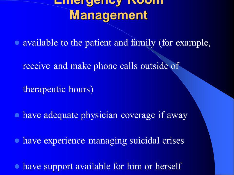 Emergency Room Management available to the patient and family (for example, receive and make phone calls outside of therapeutic hours) have adequate p