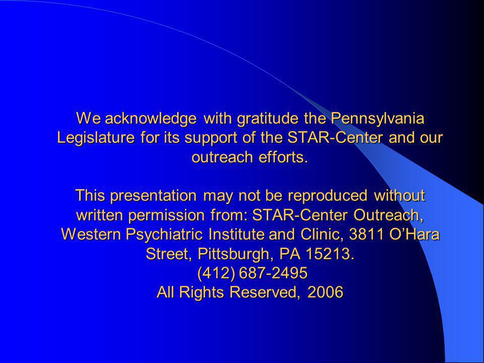 We acknowledge with gratitude the Pennsylvania Legislature for its support of the STAR-Center and our outreach efforts. This presentation may not be r