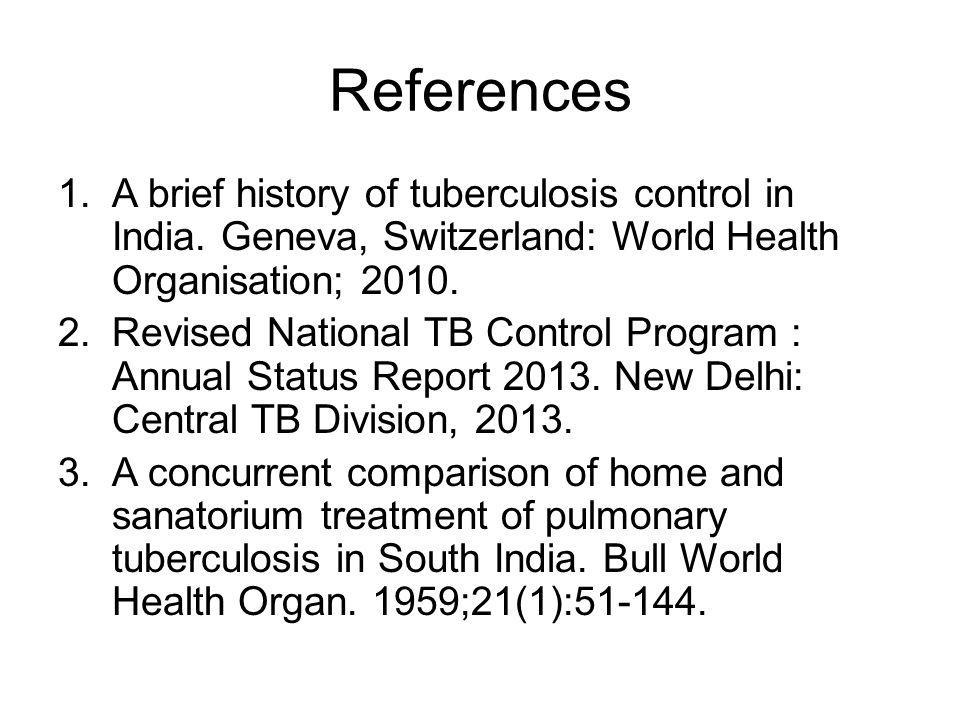 References 1.A brief history of tuberculosis control in India.
