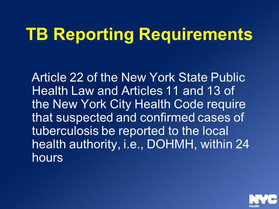 Article 22 of the New York State Public Health Law and Articles 11 and 13 of the New York City Health Code require that suspected and confirmed cases