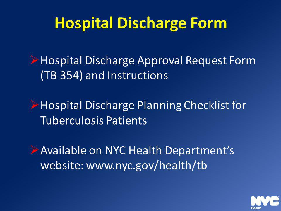 Hospital Discharge Form Hospital Discharge Approval Request Form (TB 354) and Instructions Hospital Discharge Planning Checklist for Tuberculosis Pati