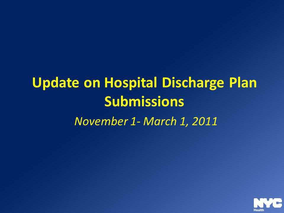 Update on Hospital Discharge Plan Submissions November 1- March 1, 2011
