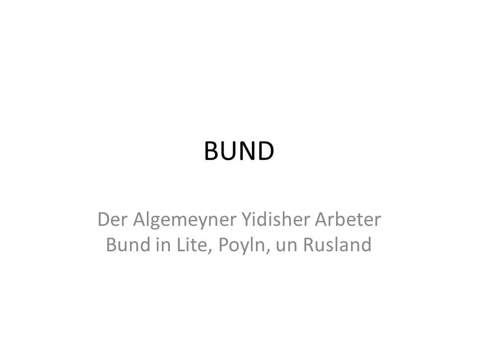 BUND Der Algemeyner Yidisher Arbeter Bund in Lite, Poyln, un Rusland