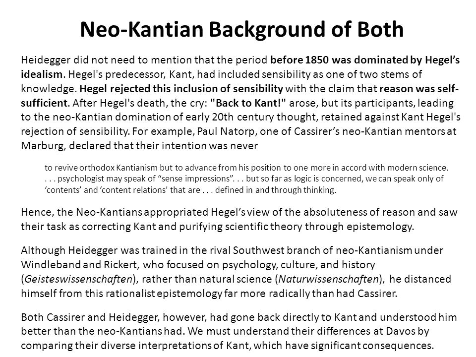 Neo-Kantian Background of Both Heidegger did not need to mention that the period before 1850 was dominated by Hegels idealism.