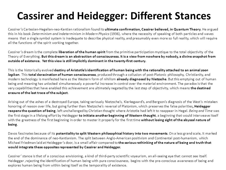 Cassirer and Heidegger: Different Stances Cassirers Cartesian-Hegelian-neo-Kantian rationalism found its ultimate confirmation, Cassirer believed, in Quantum Theory.