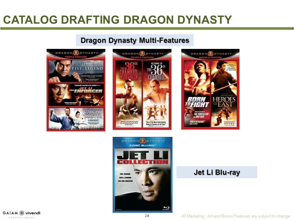 All Marketing, Art and Bonus Features are subject to change 24 CATALOG DRAFTING DRAGON DYNASTY Dragon Dynasty Multi-Features Jet Li Blu-ray