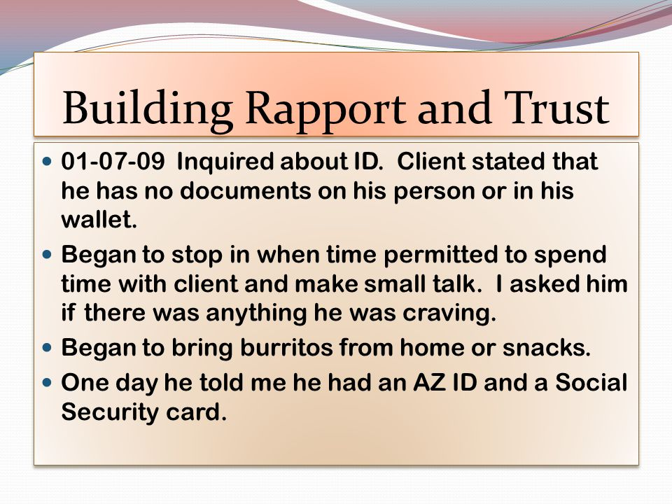 Building Rapport and Trust 01-07-09 Inquired about ID.