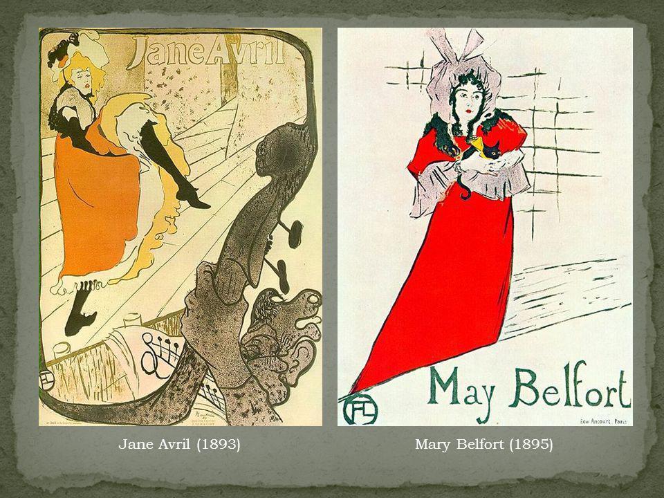 Jane Avril (1893)Mary Belfort (1895)