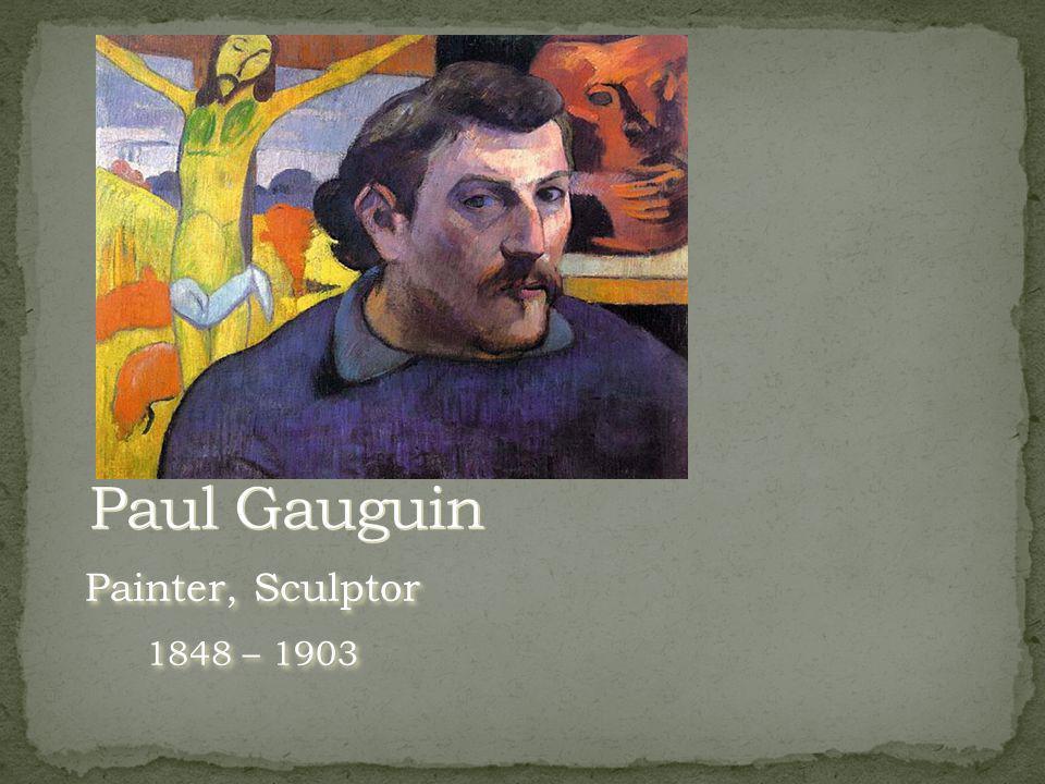 Painter, Sculptor 1848 – 1903 Painter, Sculptor 1848 – 1903