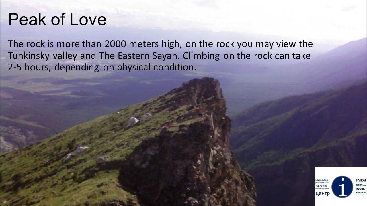 Peak of Love The rock is more than 2000 meters high, on the rock you may view the Tunkinsky valley and The Eastern Sayan.