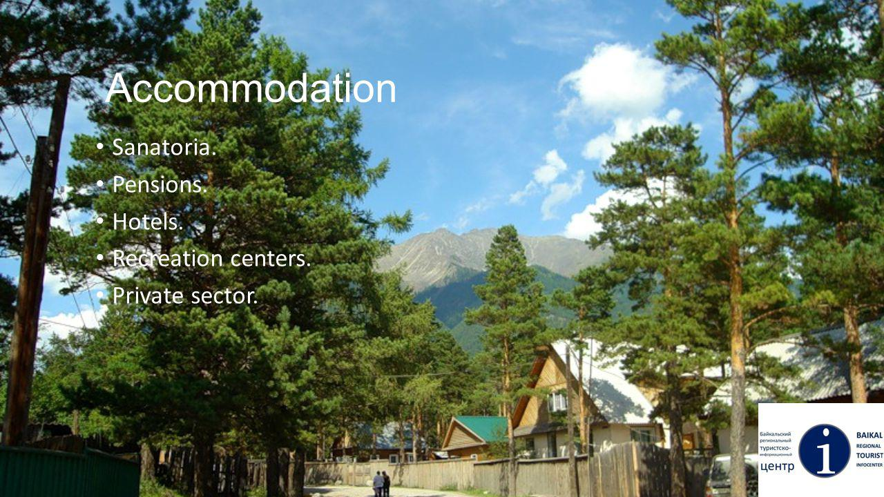 Accommodation Sanatoria. Pensions. Hotels. Recreation centers. Private sector.